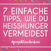7 Tipps, wie du Heißhunger vermeidest