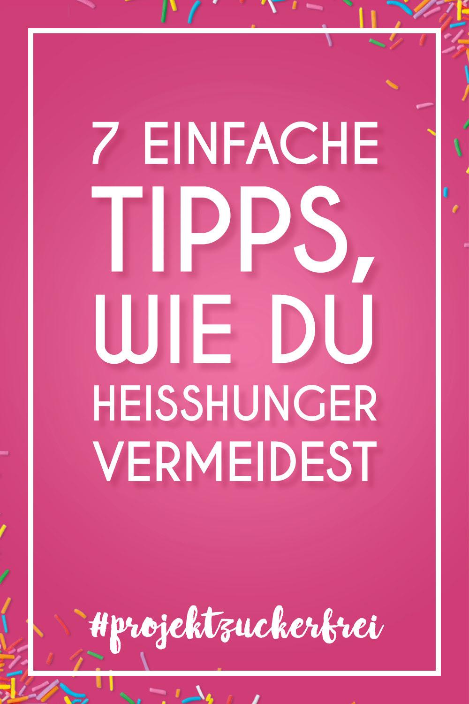 7 einfache Tipps Wie du Heisshunger vermeidest  Pinterest