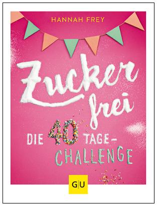 Cover Zuckerfrei die 40 Tage Challenge 400px hoch mit Rahmen