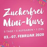 Kostenloser Zuckerfrei Mini-Kurs vom 03.-07. Februar 2020